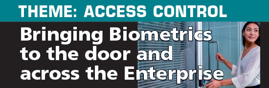 Bringing Biometrics to the door and across the Enterprise