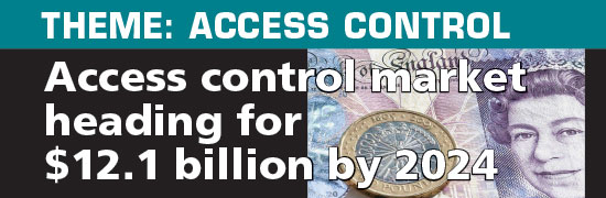 Access control market heading for $12.1 billion by 2024