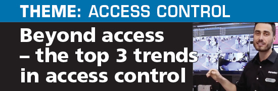 Beyond access – the top 3 trends in access control